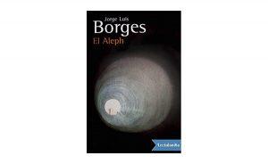 El Aleph, Jorge Luis Borges