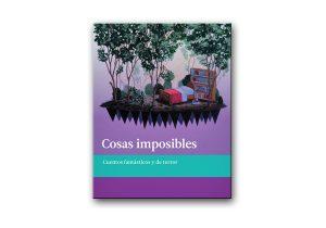 """""""Cosas imposibles"""" antología fantástica."""